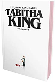 Pequenas Realidades: Tabitha King na Darkside® é uma realidade