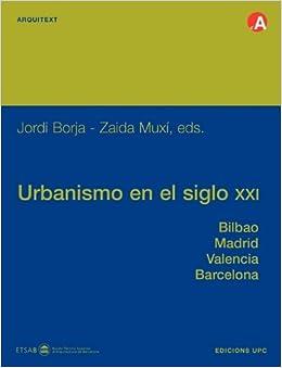 Ebook Como Descargar Libros Urbanismo En El Siglo Xxi. Bilbao, Madrid, Valencia, Barcelona Libro Epub