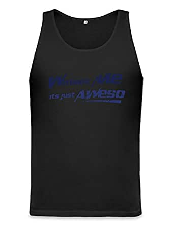 Without Me It's Just Aweso Funny Unisex Tank Top XX-Large