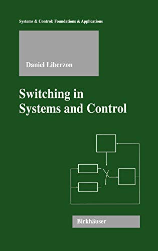 Switching in Systems and Control (Systems & Control: Foundations & Applications)