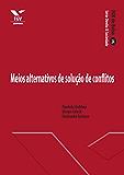 Meios alternativos de solução de conflitos (FGV de Bolso)