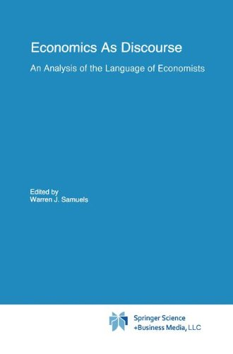Economics As Discourse: An Analysis of the Language of Economists (Recent Economic Thought) by Brand: Springer