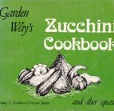 Garden Way's Zucchini Cookbook, Ralston, Nancy C., 0882661078