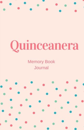 Quinceanera Memory Book Journal: Lined Writing Notebook, 135 Pages, Dots, Keepsake (Elite Journal) - Dots Keepsake