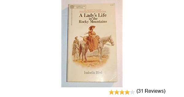 A Lady's Life in the Rocky Mountains: Isabella Bird: 9780345022936 ...