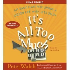 Download It's All Too Much: An Easy Plan for Living a Richer Life with Less Stuff [Unabridged 6-CD Set] (AUDIO CD/AUDIO BOOK) ebook