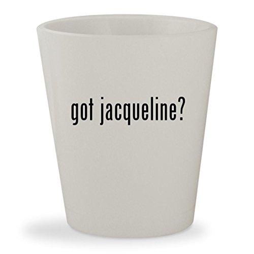 got jacqueline? - White Ceramic 1.5oz Shot Glass