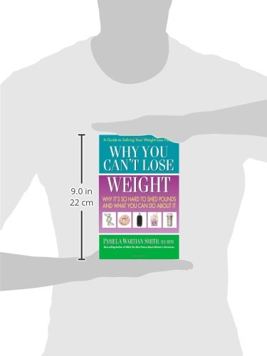 Why You Cant Lose Weight: Why Its So Hard to Shed Pounds and What You Can Do About It
