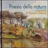 img - for Poesia della natura. Acquerelli di Onorato Carlandi by M. E. Tittoni, C. Virno M. Catalano (2011-01-01) book / textbook / text book