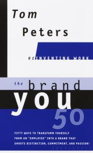 the-brand-you-50-reinventing-work-fifty-ways-to-transform-yourself-from-an-employee-into-a-brand-tha