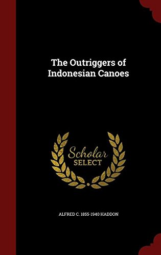 The Outriggers of Indonesian Canoes
