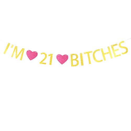 21st Heart Birthday (I'm 21 Bitches Banner Gold Glitter Letters with Rose Madder Heart Sign for 21st Birthday Party Decorations Gold Banner Pertlife)