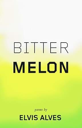 Bitter Melon - Kindle edition by Elvis Alves. Literature