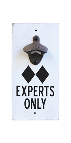 Wall Mounted Bottle Opener Sign - Experts Only