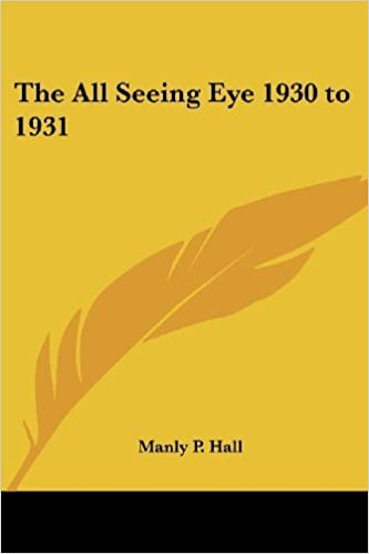 The All Seeing Eye 1930 to 1931 by Manly P. Hall (2004-09-20)