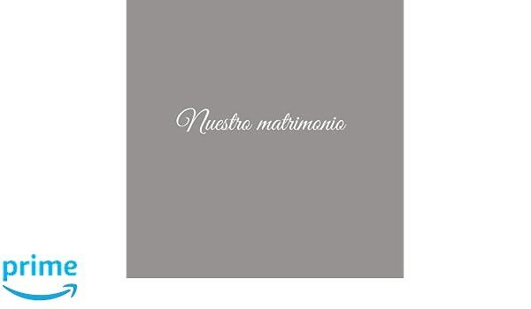 Libro De Visitas Nuestro matrimonio para bodas decoracion accesorios ideas regalos matrimonio eventos firmas fiesta ... 21 x 21 cm Cubierta Gris (Spanish ...