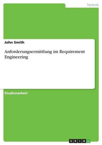 Anforderungsermittlung Im Requirement Engineering (German Edition) ebook
