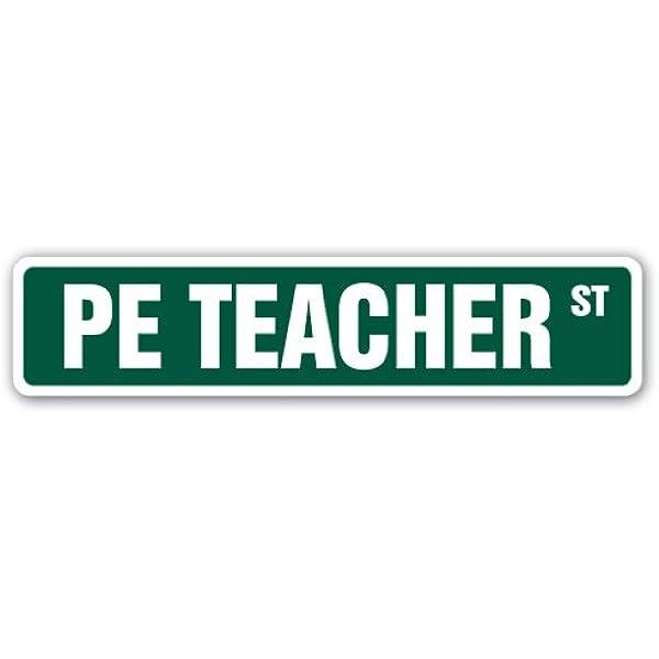 Indoor//Outdoor PE Teacher Street Sign Outdoors Lifestyle Sports Active Games /24 Wide