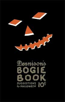 Dennison's Bogie Book -- A 1922 Guide for Vintage Decorating and Entertaining at Halloween and Thanksgiving (10th Edition)