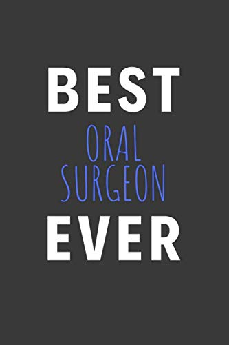 Best Oral Surgeon Ever: Inspirational Motivational Funny Gag Notebook Journal Composition Positive Energy 120 Lined Pages For Oral Surgeons