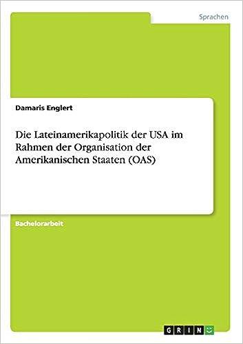 Die Lateinamerikapolitik Der Usa Im Rahmen Der Organisation Der