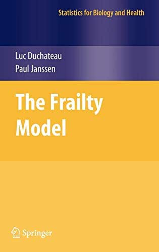The Frailty Model (Statistics for Biology and Health)