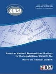 ANSI A108, A118, A136 American National Standard Specifications for the Installation of Ceramic Tile