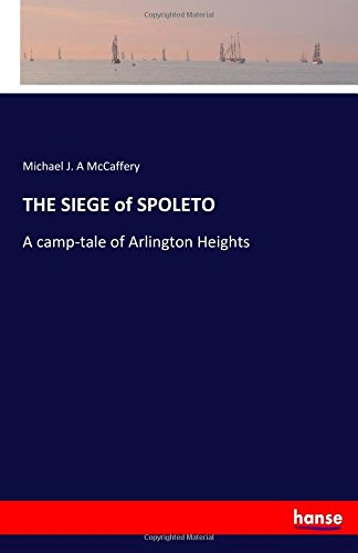 THE SIEGE of SPOLETO: A camp-tale of Arlington Heights