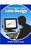 Practical Computer-aided Lens Design, Smith, Gregory Hallock, 0943396573