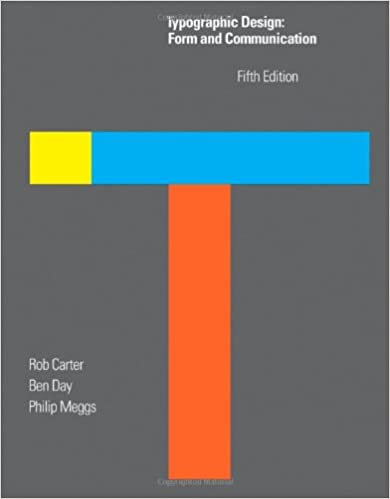 Typographic design form and communication rob carter ben day typographic design form and communication rob carter ben day philip b meggs 9780470648216 amazon books fandeluxe Gallery