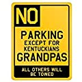 No parking except for Kentucky grandpas All others will be towed - Usa States - Parking Sign [ Decorative Novelty Sign Wall Plaque ]