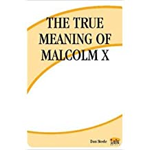The True Meaning of Malcolm X