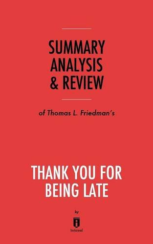 Summary, Analysis & Review of Thomas L. Friedman's Thank You for Being Late by Instaread