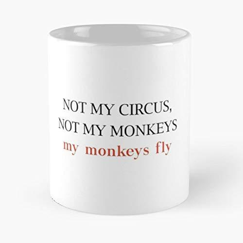 Circus Monkey Monkeys Not My - White -coffee Mug- Unique Birthday Gift-the Best Gift For Holidays- 11 Oz. ()