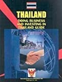 Doing Business and Investing in Thailand Guide, IBP USA Staff, 1433012146