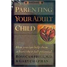 Parenting Your Adult Child: How You Can Help Them Achieve Their Full Potiential