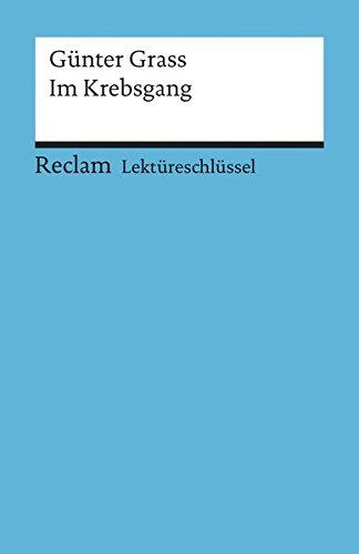 Günter Grass: Im Krebsgang. Lektüreschlüssel