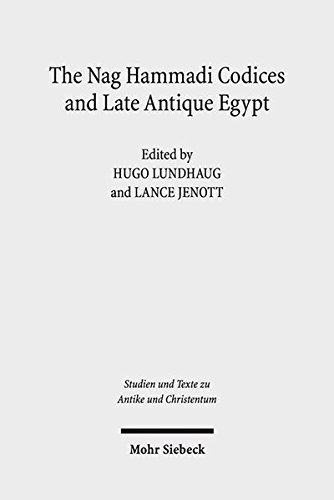 The Nag Hammadi Codices and Late Antique Egypt (Studien Und Texte Zu Antike Und Christentum / Studies and Texts in Antiquity and Christianity)
