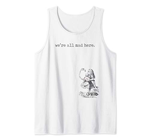 - Alice in Wonderland Quote Shirt All Mad Lewis Carroll Book Tank Top