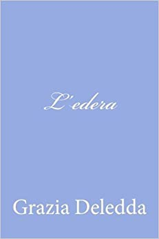 Book L'edera (Italian Edition) by Grazia Deledda (2012-06-15)