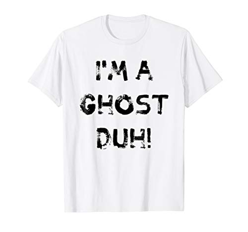 I'm a Ghost Duh White Shirt, Funny Ghost, Halloween Costume -