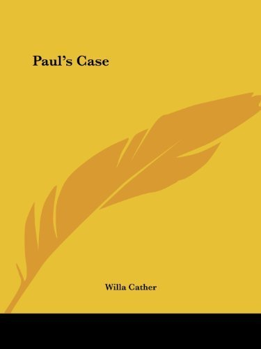 the character of paul in cathers pauls case Find free paul% essays  short story analysis paul's case in willa cathers short story pauls case we  and pandarus, pandarus is the character that chaucer.