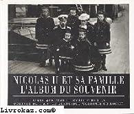 Nicolas II et sa famille - l'album du souvenir par Dominique Paoli