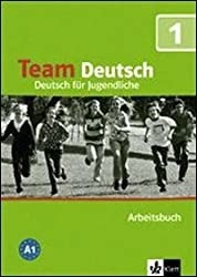 Team Deutsch: Arbeitsbuch 1