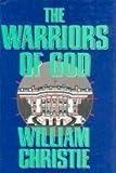 The Warriors of God, William Christie, 0891414460