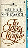 To Love a Rogue, Valerie Sherwood, 0451400518