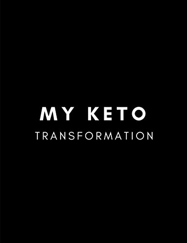 My Keto Transformation: Daily weekly yearly planner and diary to get creative with your weight loss diet and make it easy and fun to journal your progress. pdf epub
