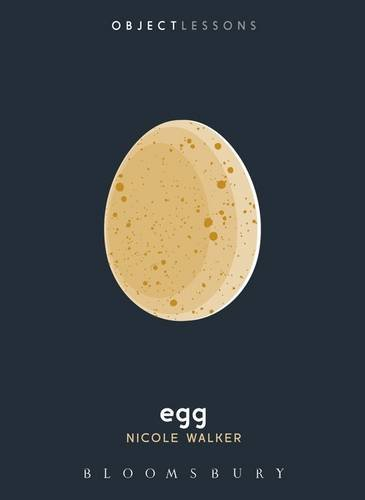 Egg (Object Lessons) by Nicole Walker