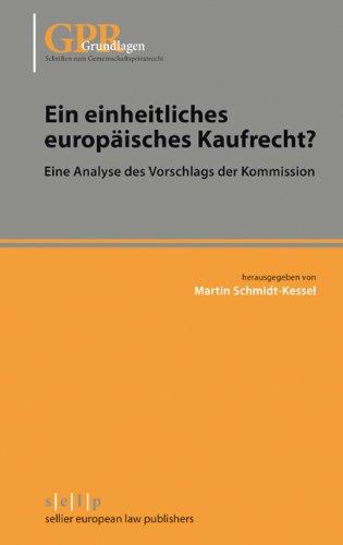 Ein einheitliches europäisches Kaufrecht?: Martin Schmidt-Kessel ...