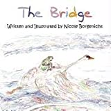 The Bridge, Nicole Borgenicht, 1462644775
